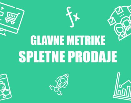 GLAVNE METRIKE SPLETNE PRODAJE POSITIVA REŠITVE D.O.O.